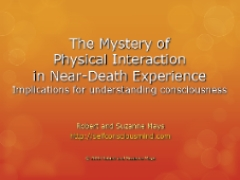 The mystery of physical interaction in near-death experience